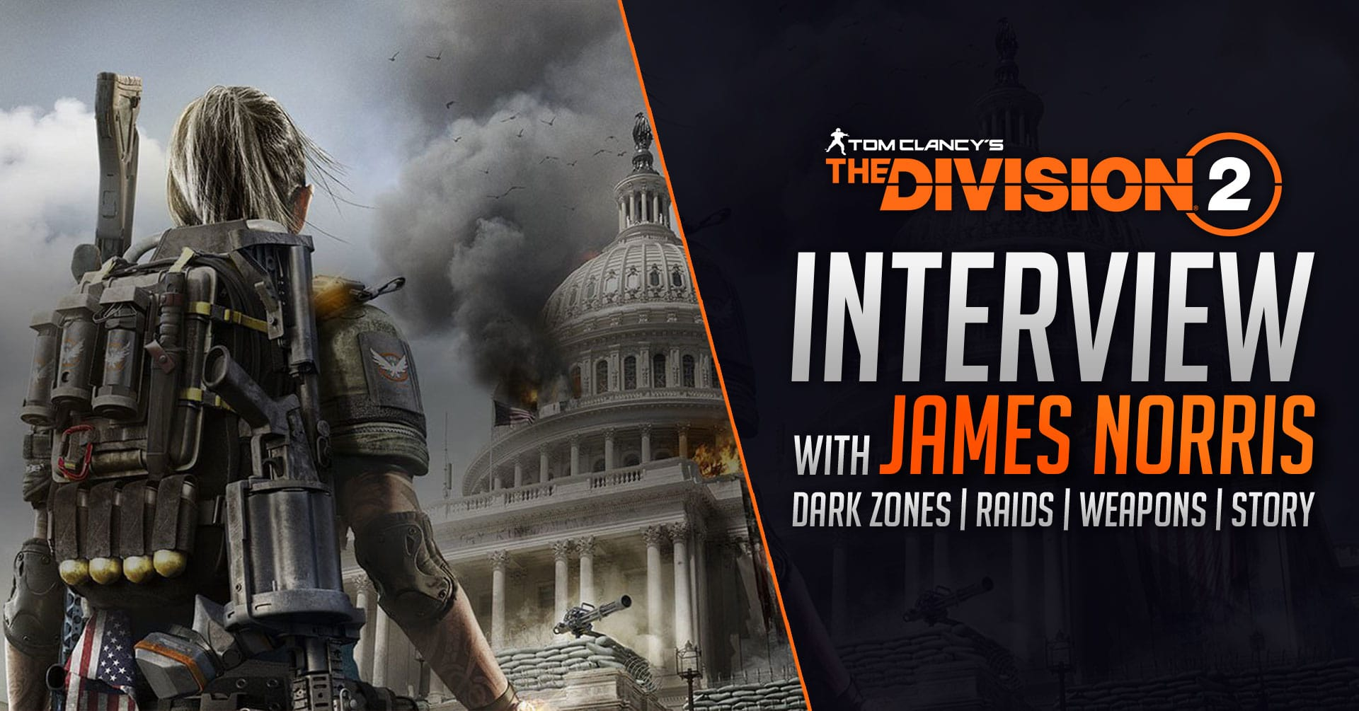The Division 2 Interview – Dark Zones, Raids & Story ft. James Norris